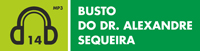Audioguia - 14 - Busto do Dr Alexandre Sequeira